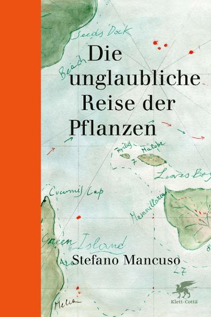 Die unglaubliche Reise der Pflanzen - Stefano Mancuso