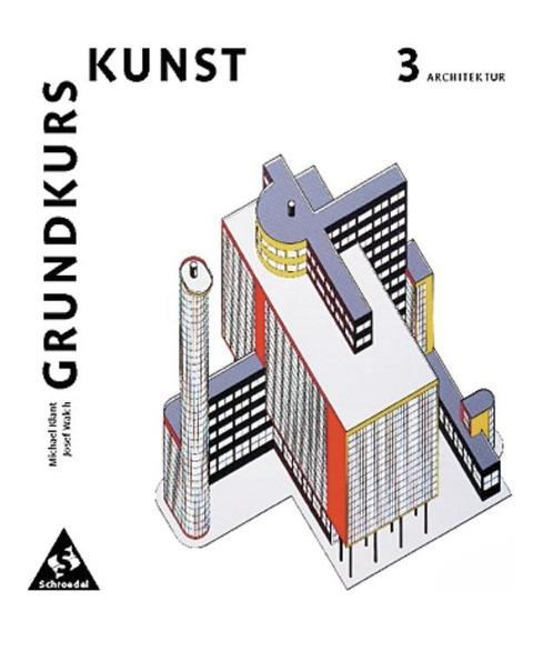 Grundkurs Kunst 3. Architektur -