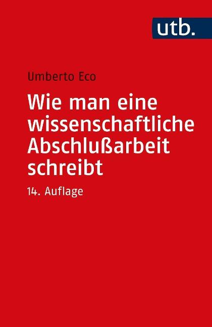 Wie man eine wissenschaftliche Abschlußarbeit schreibt - Umberto Eco