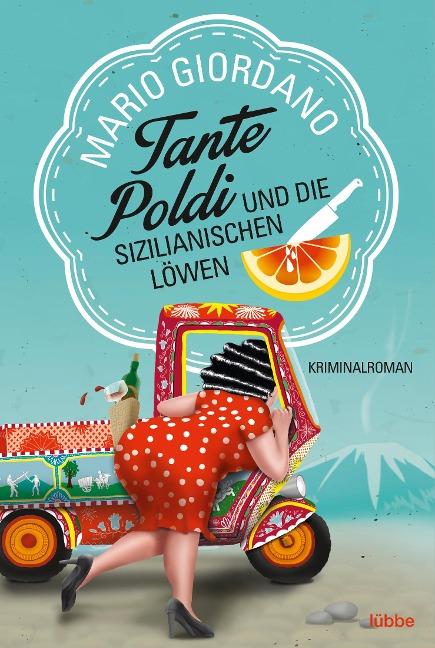 Tante Poldi und die sizilianischen Löwen - Mario Giordano