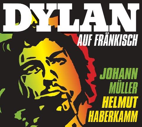 Dylan auf Fränkisch - Helmut Haberkamm, Johann Müller
