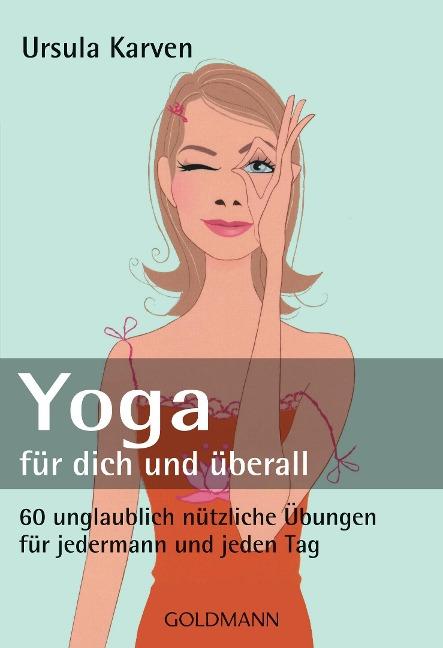 Yoga - für dich und überall - Ursula Karven