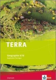 TERRA Geographie für Thüringen - Ausgabe für Regelschulen (Neubearbeitung). Arbeitsheft Klasse 9/10 -