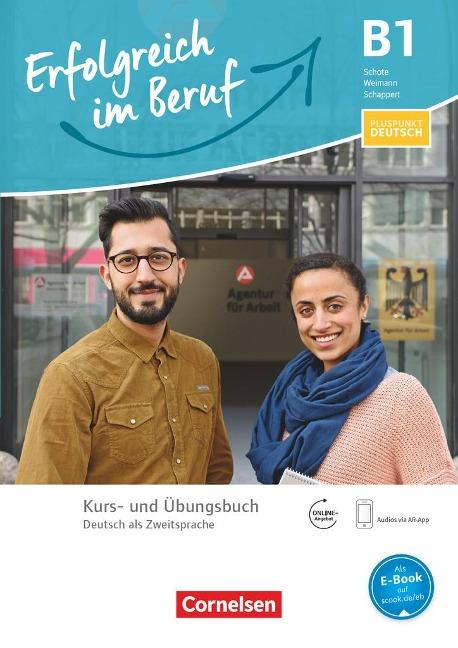 Pluspunkt Deutsch - Erfolgreich im Beruf B1 - Kurs- und Übungsbuch - Petra Schappert, Joachim Schote, Gunther Weimann