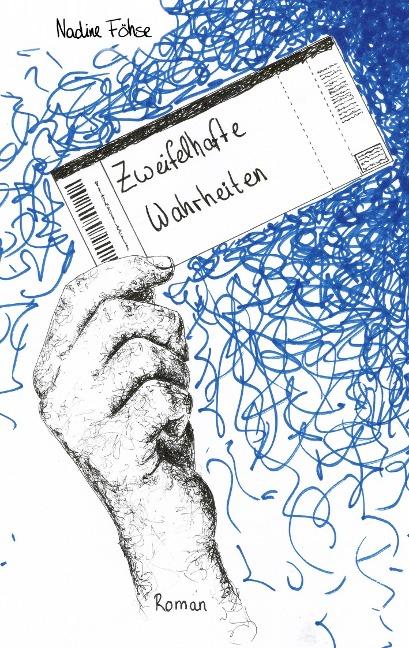 Zweifelhafte Wahrheiten - Nadine Föhse