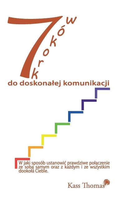 7 Kroków do doskonalej komunikacji - 7 Steps to Flawless Communication (Polish) - Kass Thomas