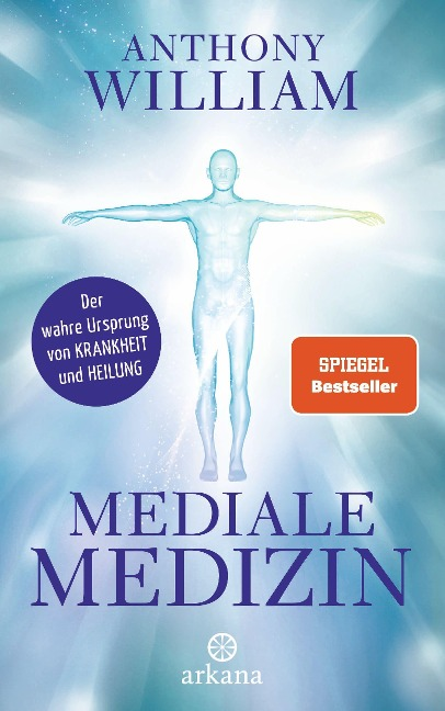 Mediale Medizin - Anthony William