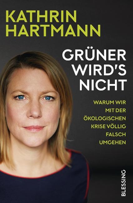 Grüner wird's nicht - Kathrin Hartmann