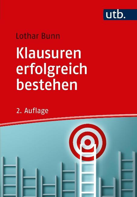 Klausuren erfolgreich bestehen - Lothar Bunn