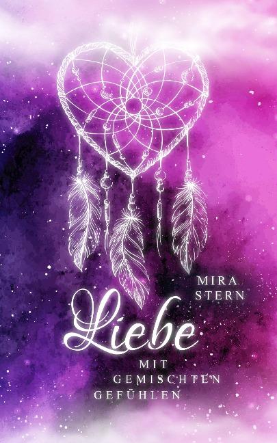 Liebe mit gemischten Gefühlen - Mira Stern