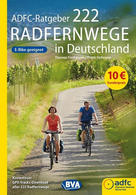 ADFC-Ratgeber 222 Radfernwege in Deutschland - Thomas Froitzheim, Frank Hofmann
