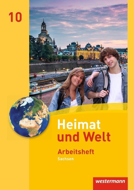 Heimat und Welt 10. Arbeitsheft. Sachsen -