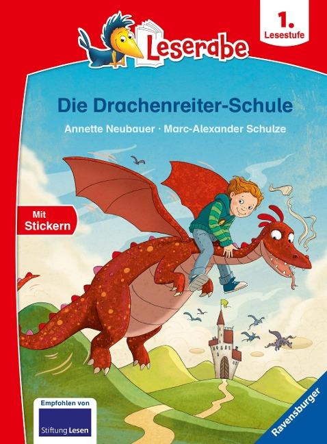 Die Drachenreiter-Schule - Leserabe ab 1. Klasse - Erstlesebuch für Kinder ab 6 Jahren - Annette Neubauer