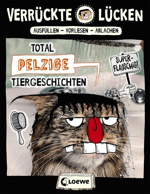 Verrückte Lücken - Total pelzige Tiergeschichten - Jule Ambach