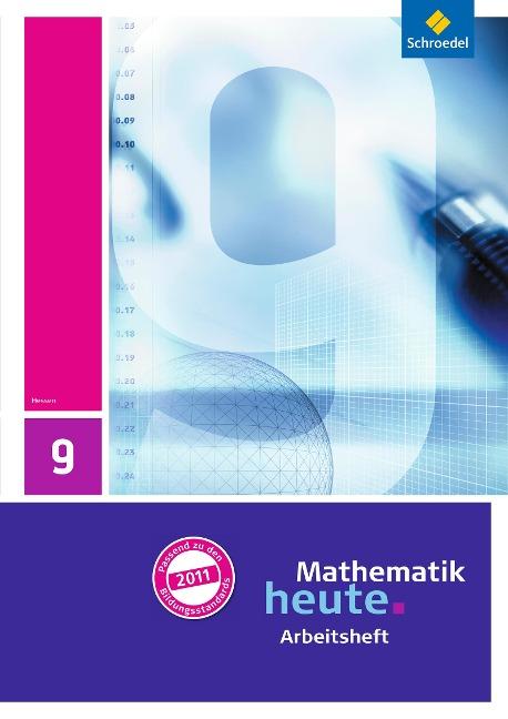 Mathematik heute 9. Arbeitsheft mit Lösungen. Hessen -