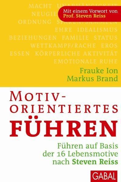 Motivorientiertes Führen - Frauke K. Ion, Markus Brand