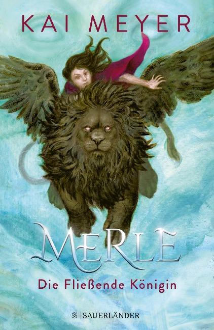 Merle. Die Fließende Königin - Kai Meyer