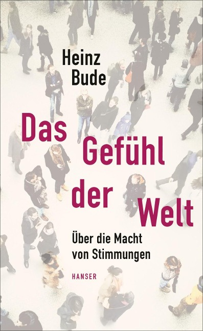 Das Gefühl der Welt - Heinz Bude