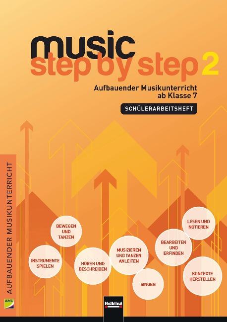 Music Step by Step 2. Schülerarbeitsheft -