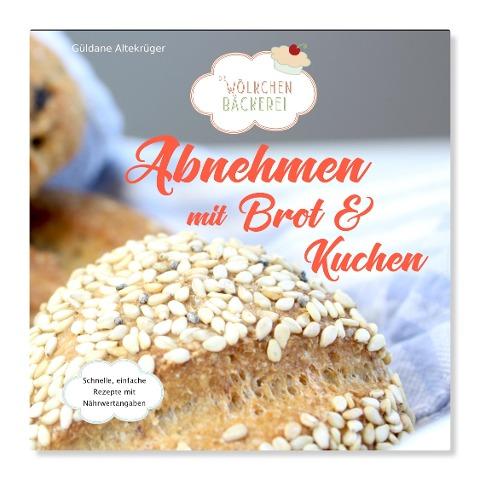 Abnehmen mit Brot und Kuchen Teil 1 - Güldane Altekrüger