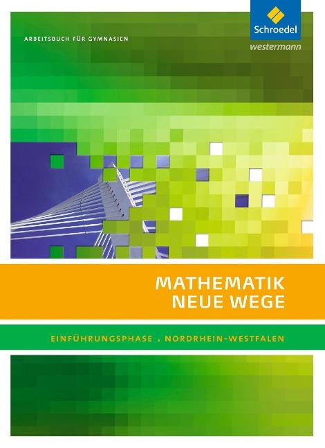 Mathematik Neue Wege. Einführungsphase: Arbeitsbuch. Nordrhein-Westfalen -