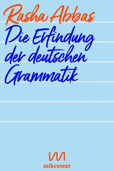 Die Erfindung der deutschen Grammatik - Rasha Abbas