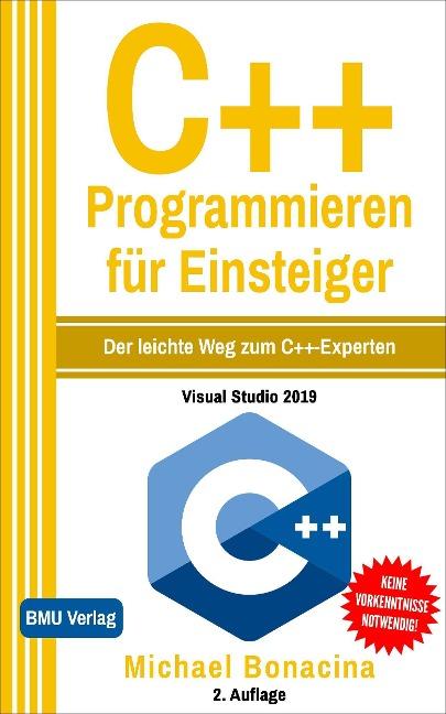 C++ Programmieren für Einsteiger (Gekürzte Ausgabe) - Michael Bonacina
