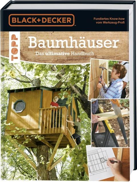 Baumhäuser. Das ultimative Handbuch - Phillip Schmidt