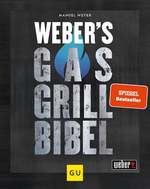 Weber's Gasgrillbibel - Manuel Weyer
