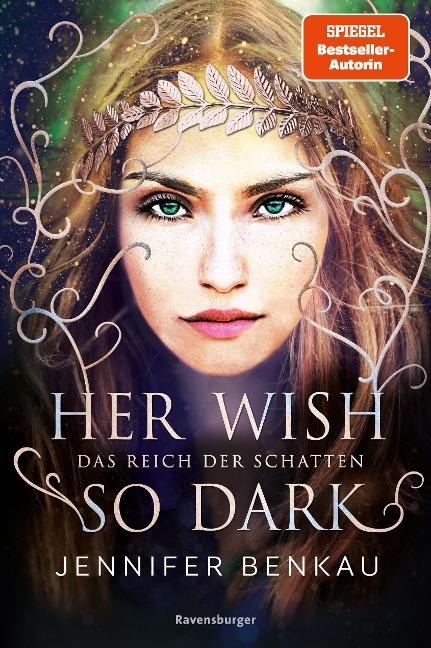 Das Reich der Schatten, Band 1: Her Wish So Dark - Jennifer Benkau