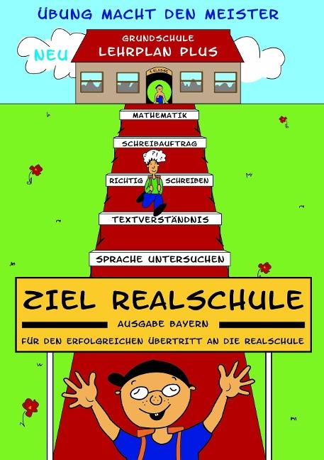 Ziel Realschule. Ausgabe Bayern - Josef Bauer