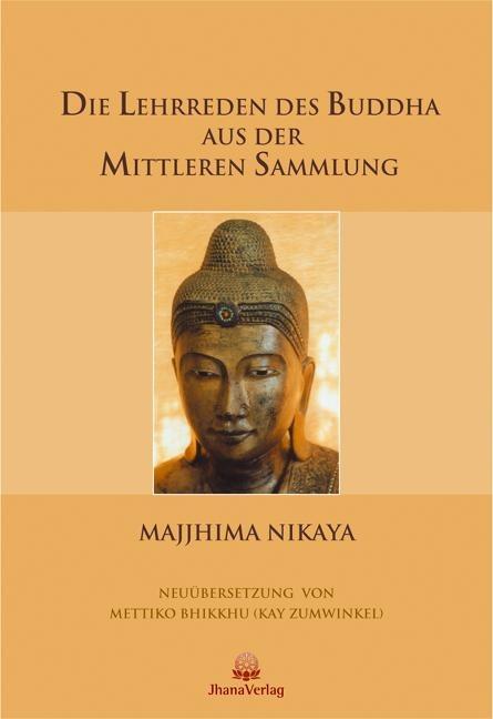 Die Lehrreden des Buddha aus der Mittleren Sammlung -