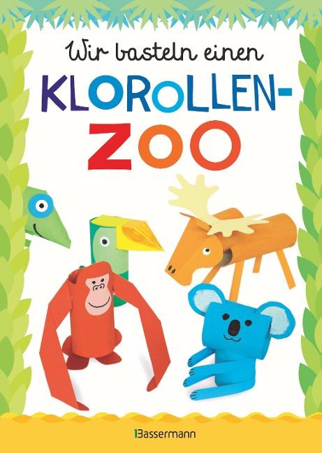 Wir basteln einen Klorollen-Zoo. Das Bastelbuch mit 40 lustigen Tieren aus Klorollen: Gorilla, Krokodil, Python, Papagei und vieles mehr. Ideal für Kindergarten- und Kita-Kinder - Norbert Pautner