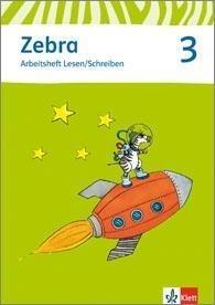 Zebra. Arbeitsheft Lesen und Schreiben 3. Schuljahr. Neubearbeitung -