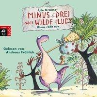 Minus Drei und die wilde Lucy - Minus reißt aus - Ute Krause