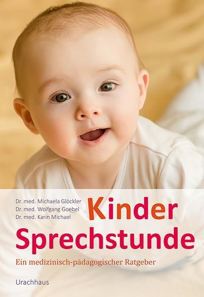 Kindersprechstunde - Michaela Glöckler, Wolfgang Goebel, Karin Michael