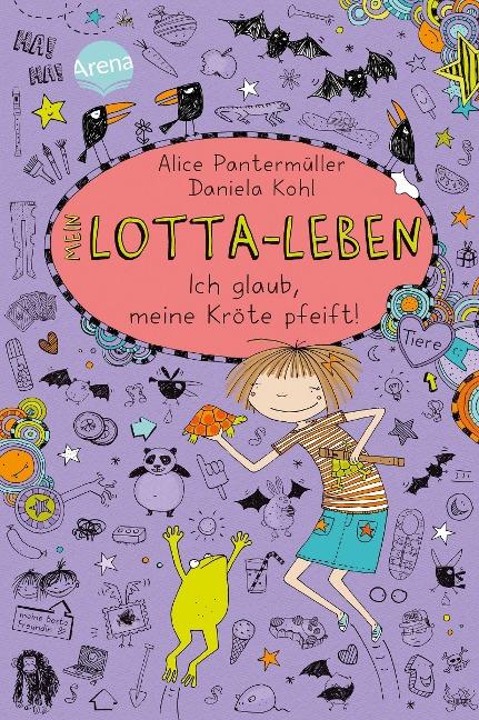 Mein Lotta-Leben 05. Ich glaub, meine Kröte pfeift - Alice Pantermüller