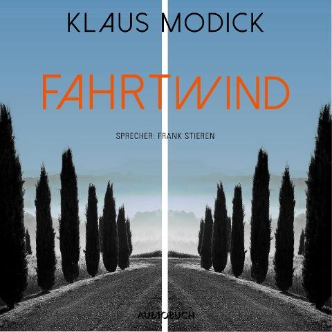 Fahrtwind (ungekürzt) - Klaus Modick