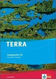 TERRA Geographie für Thüringen - Ausgabe für Gymnasien (Neue Ausgabe). Arbeitsheft 7./8. Schuljahr -