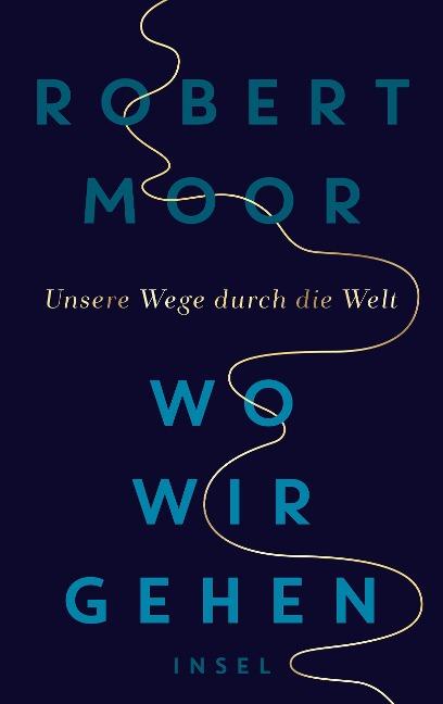Wo wir gehen - Robert Moor