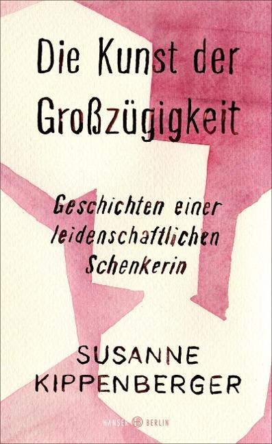 Die Kunst der Großzügigkeit - Susanne Kippenberger