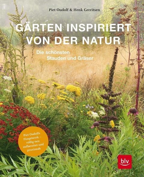 Gärten inspiriert von der Natur - Henk Gerritsen, Piet Oudolf