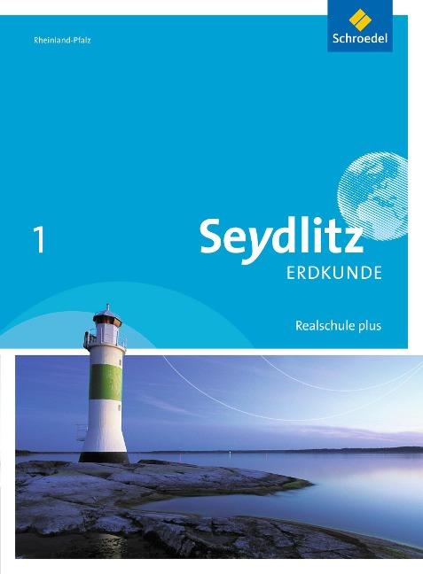 Seydlitz Erdkunde 1. Schülerband. Realschulen plus. in Rheinland-Pfalz -