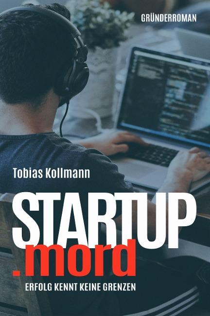 STARTUP.mord - Tobias Kollmann