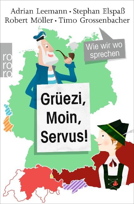 Grüezi, Moin, Servus! - Adrian Leemann, Stephan Elspaß, Robert Möller, Timo Grossenbacher