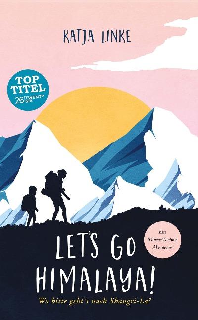 Let's go Himalaya! - Katja Linke