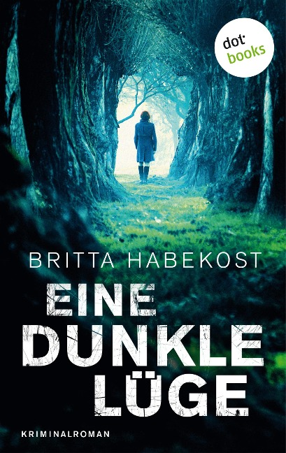 Eine dunkle Lüge - Der zweite Fall für Jelene Bahl - Britta Habekost