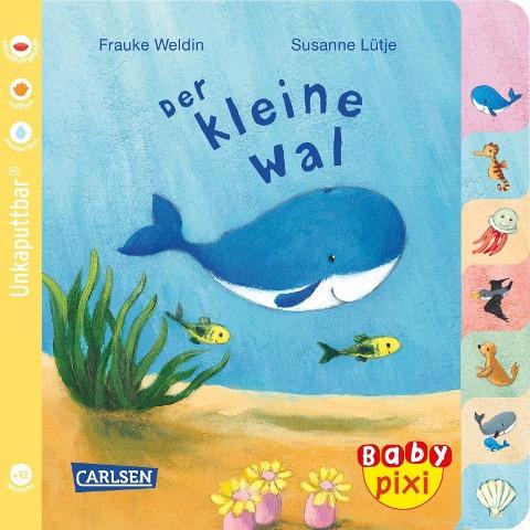 Baby Pixi (unkaputtbar) 80: Der kleine Wal - Susanne Lütje