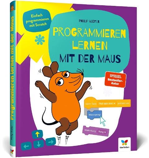 Programmieren lernen mit der Maus - Philip Kiefer