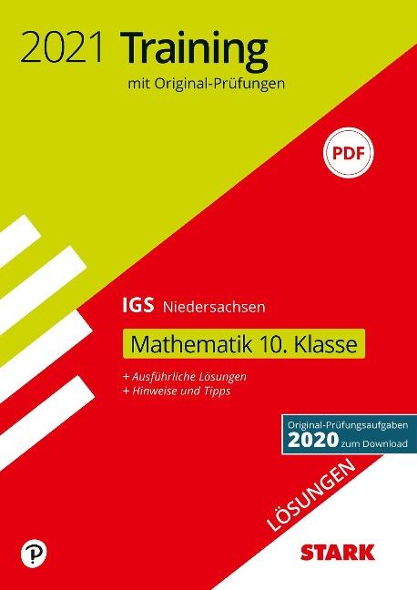 STARK Lösungen zu Original-Prüfungen und Training Abschlussprüfung IGS 2021 - Mathematik 10. Klasse - Niedersachsen -